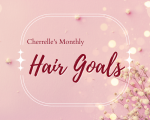 Cherrelle's May Hair Goals