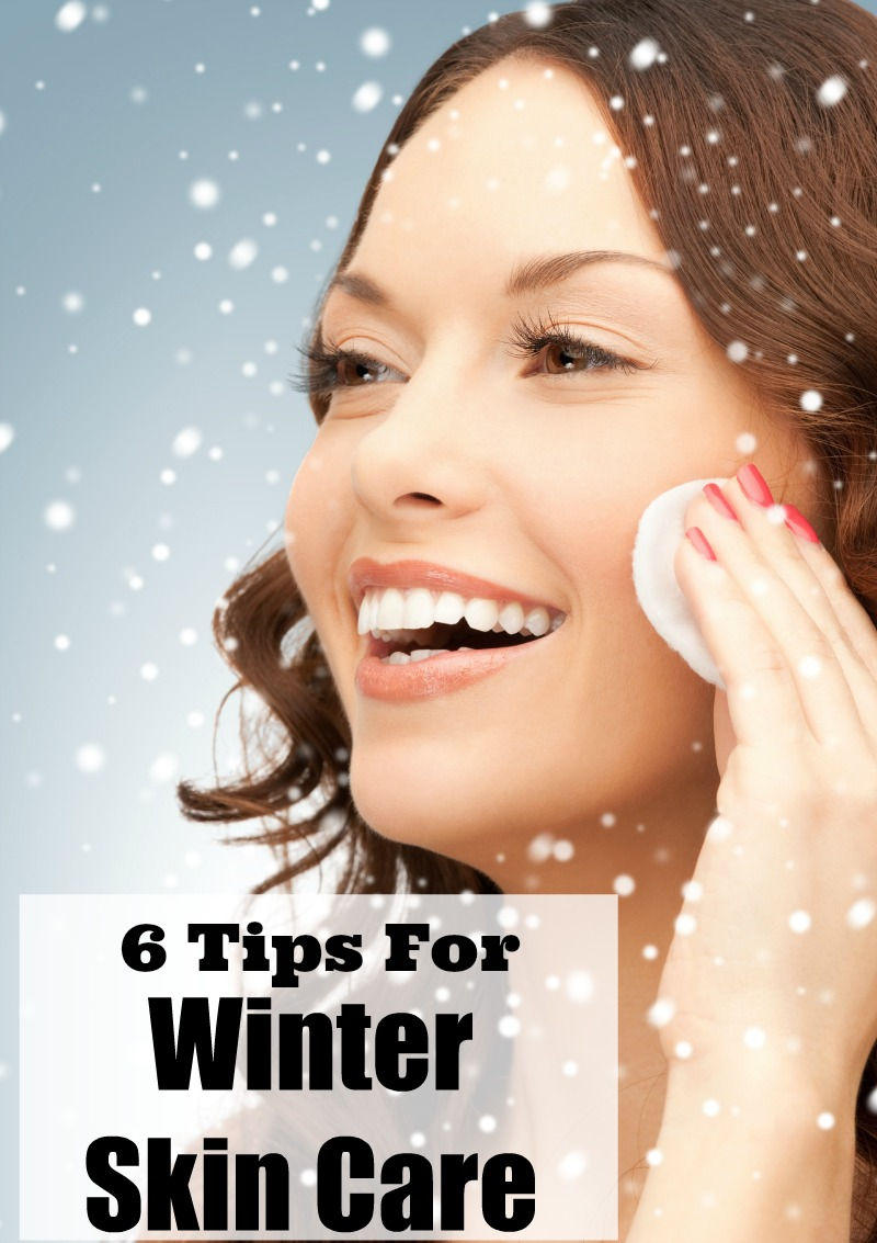6 Tips For Winter Skin Care