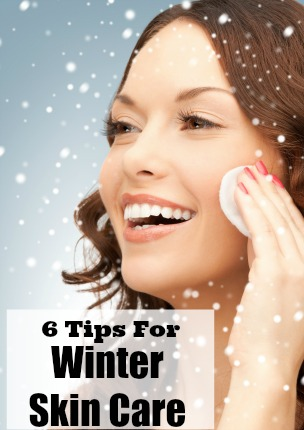 6 Winter Skin Care Tips