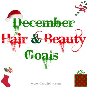 A discussion of my December hair and beauty goals with a review of my November goals. www.growitgirl.com