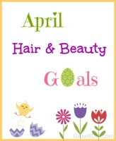 April Hair and Beauty Goals