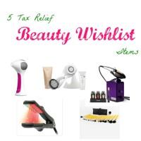 Tax Relief Beauty Wishlist Items