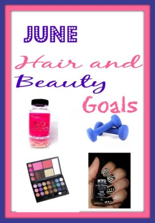 June Hair and beauty goals