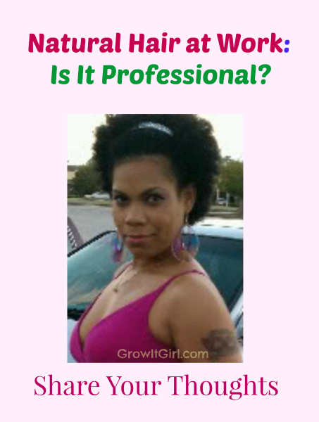is wearing natural hair in the workplace professional