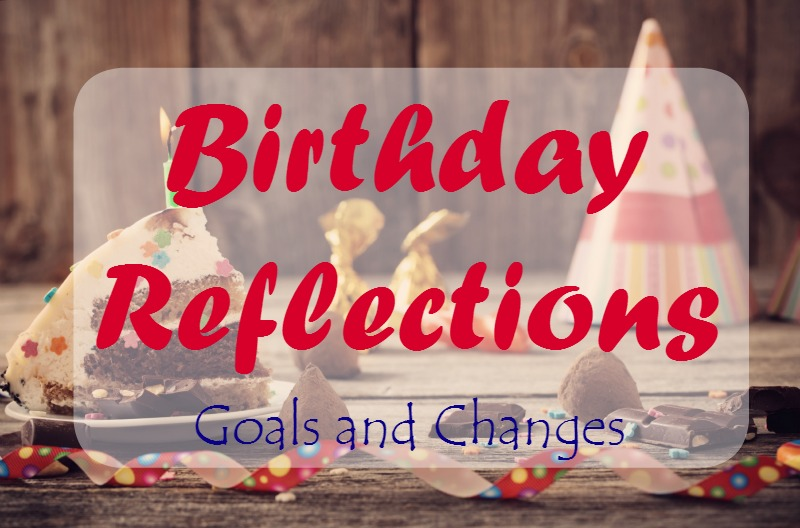 A chat about my birthday reflections and the goals and changes to come.