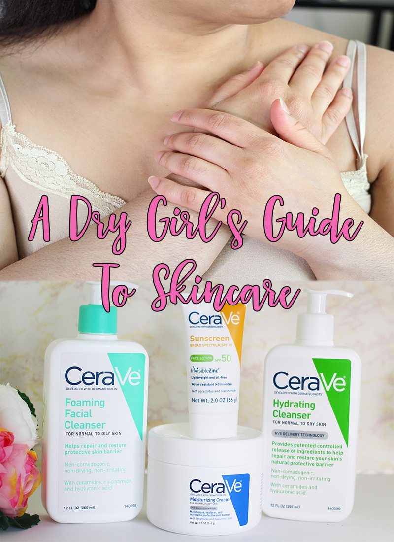 a dry girl's guide to skincare with cerave