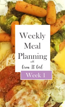 Grow It Girl Weekly Meal Plan Week 1 http://www.growitgirl.com