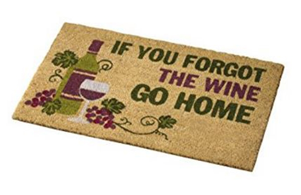 if-you-forgot-the-wine-go-home door mat